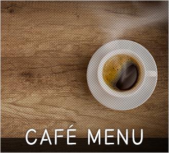 CAFÉ MENU